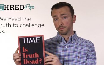 THRED Pops – Is truth dead?