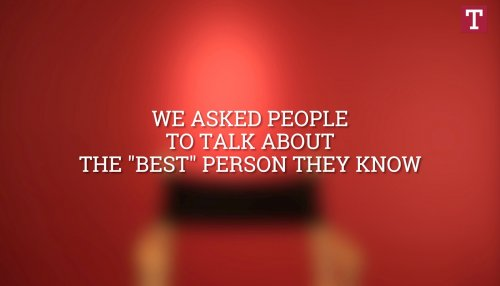 The Best Person I Know…