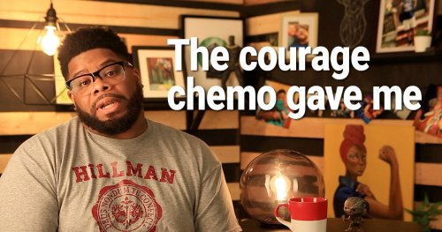 The Courage Chemo Gave Me