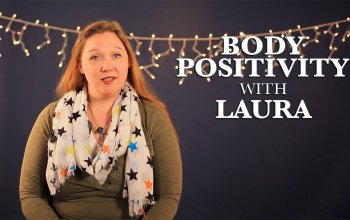 Living with Laura–Body Positivity